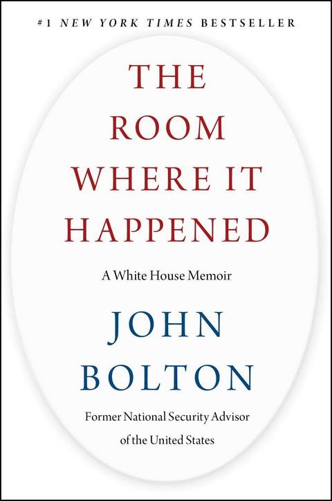 THE ROOM WHERE IT HAPPENED: A WHITE HOUSE MEMOIR (HC)