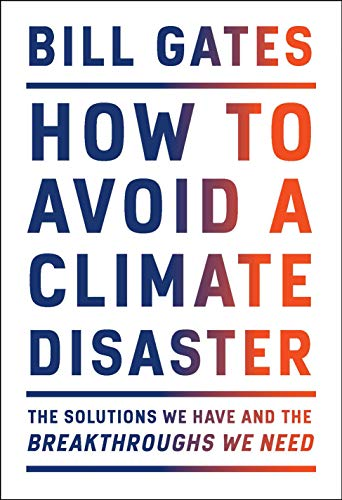 HOW TO AVOID A CLIMATE DISASTER: THE SOLUTIONS WE HAVE AND THE BREAKTHROUGHS WE NEED (HC) (เฉพาะจอง)