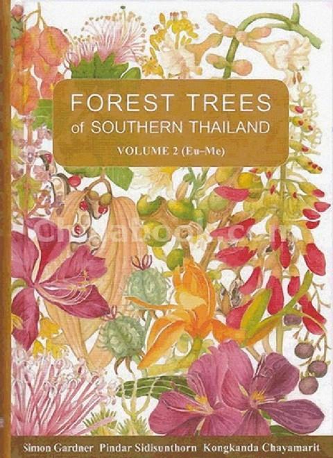 FOREST TREES OF SOUTHERN THAILAND VOLUME 2 (EUPHORBIACEAE TO MENISPERMACEAE)