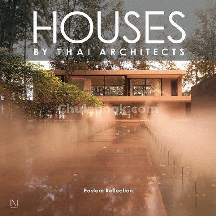 HOUSES BY THAI ARCHITECTS: EASTERN REFLECTION