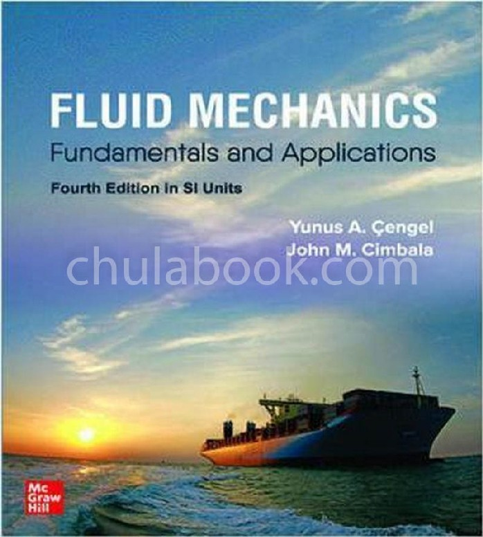 FLUID MECHANICS: FUNDAMENTALS AND APPLICATIONS (SI)
