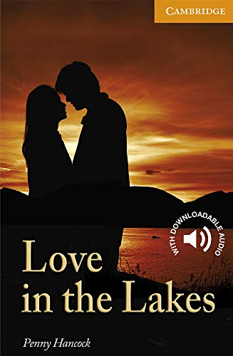 LOVE IN THE LAKES: CAMBRIDGE ENGLISH READERS