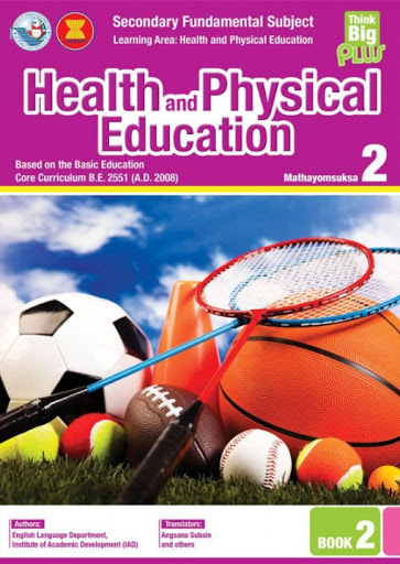 HEALTH AND PHYSICAL EDUCATION MATHAYOMSUKSA: M.2 BOOK 2 (THINK BIG PLUS)