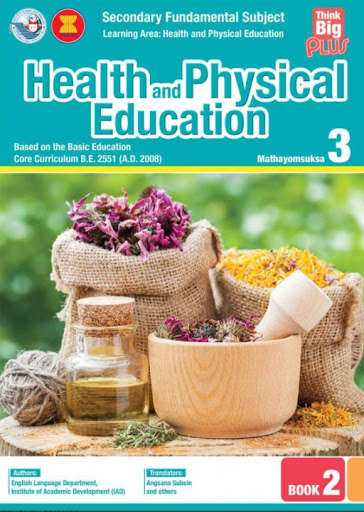 HEALTH AND PHYSICAL EDUCATION MATHAYOMSUKSA: M.3 BOOK 2 (THINK BIG PLUS)