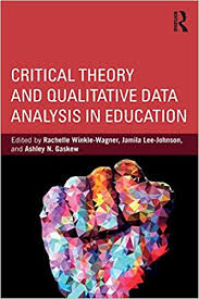 CRITICAL THEORY AND QUALITATIVE DATA ANALYSIS IN EDUCATION