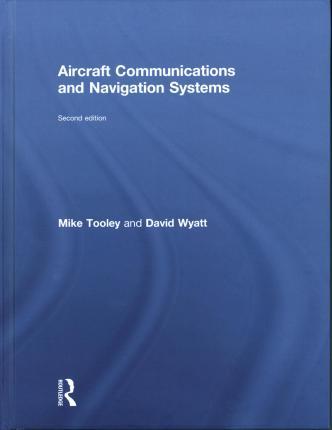 AIRCRAFT COMMUNICATIONS AND NAVIGATION SYSTEMS: PRINCIPLES, MAINTENANCE AND OPERATI (HC)