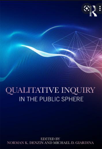 QUALITATIVE INQUIRY IN THE PUBLIC SPHERE