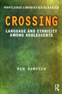 CROSSING: LANGUAGE AND ETHNICITY AMONG ADOLESCENTS