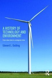 A HISTORY OF TECHNOLOGY AND ENVIRONMENT: FROM STONE TOOLS TO ECOLOGICAL CRISIS