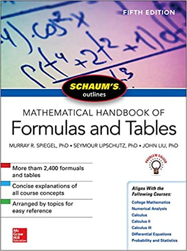 SCHAUMS OUTLINE OF MATHEMATICAL HANDBOOK OF FORMULAS AND TABLES