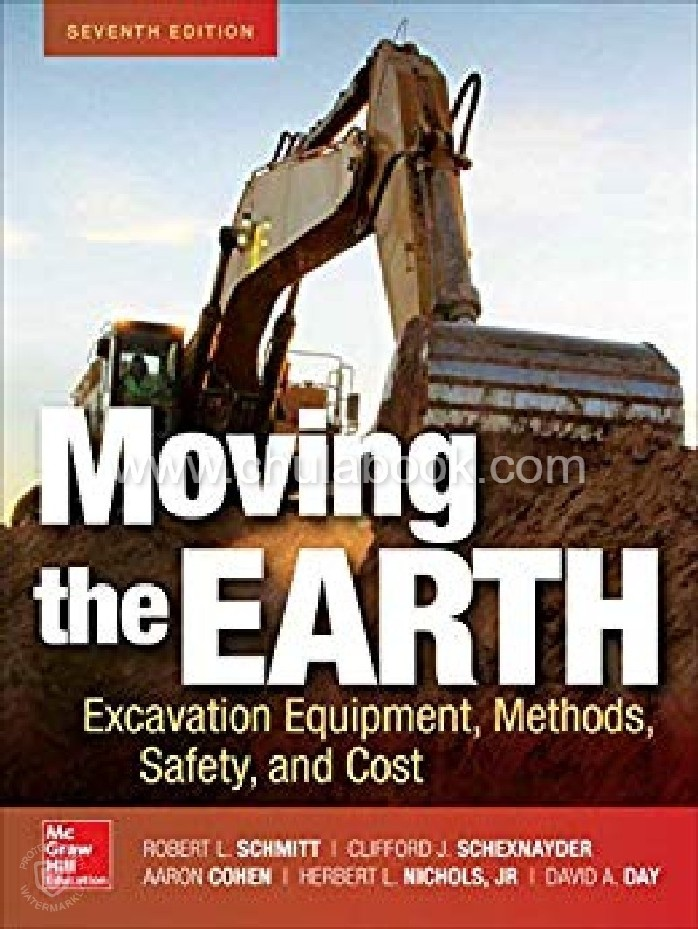 MOVING THE EARTH: EXCAVATION EQUIPMENT, METHODS, SAFETY, AND COST
