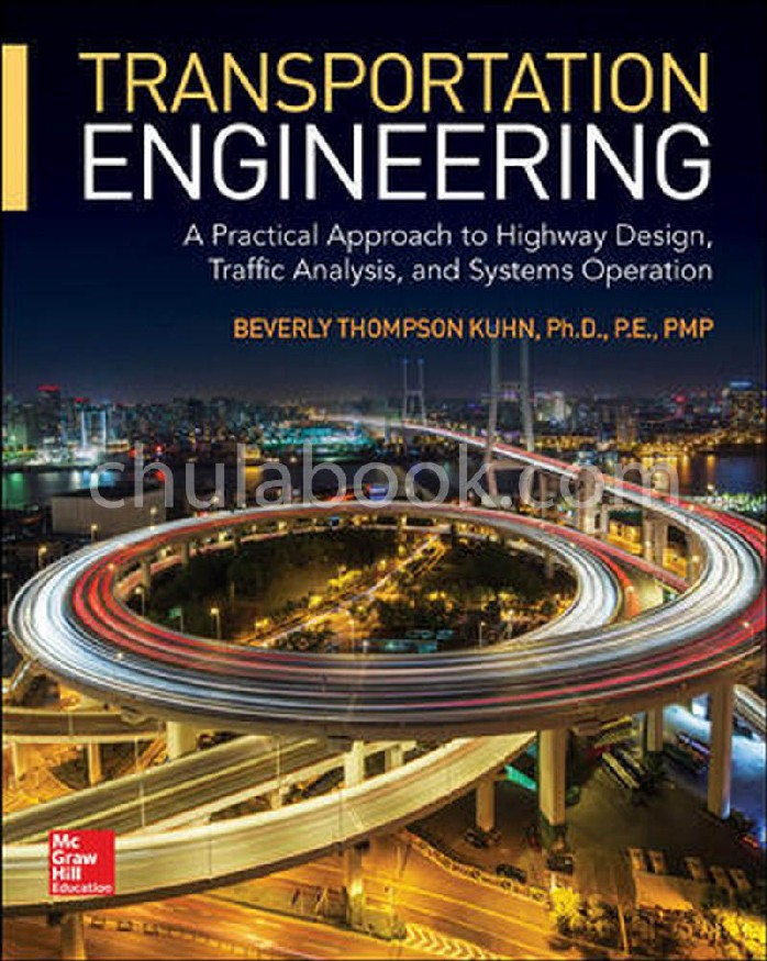 TRANSPORTATION ENGINEERING: A PRACTICAL APPROACH TO HIGHWAY DESIGN, TRAFFIC ANALYSIS, AND SYSTEMS