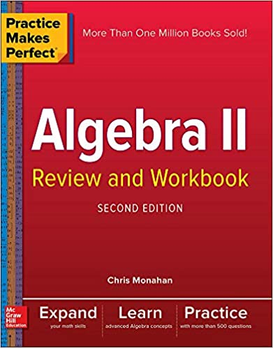 PRACTICE MAKES PERFECT ALGEBRA II REVIEW AND WORKBOOK