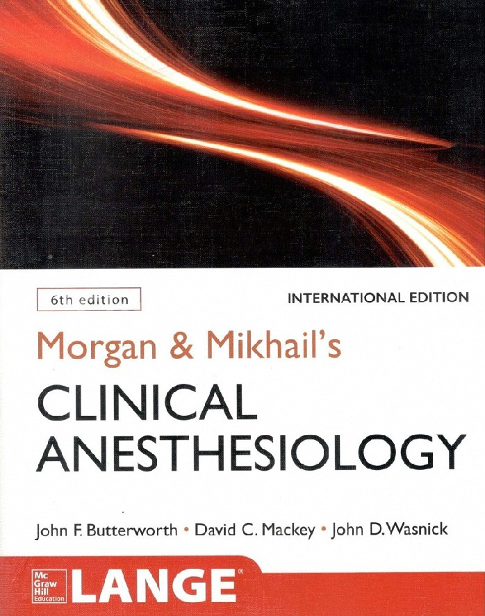 MORGAN AND MIKHAIL'S CLINICAL ANESTHESIOLOGY (LANGE)