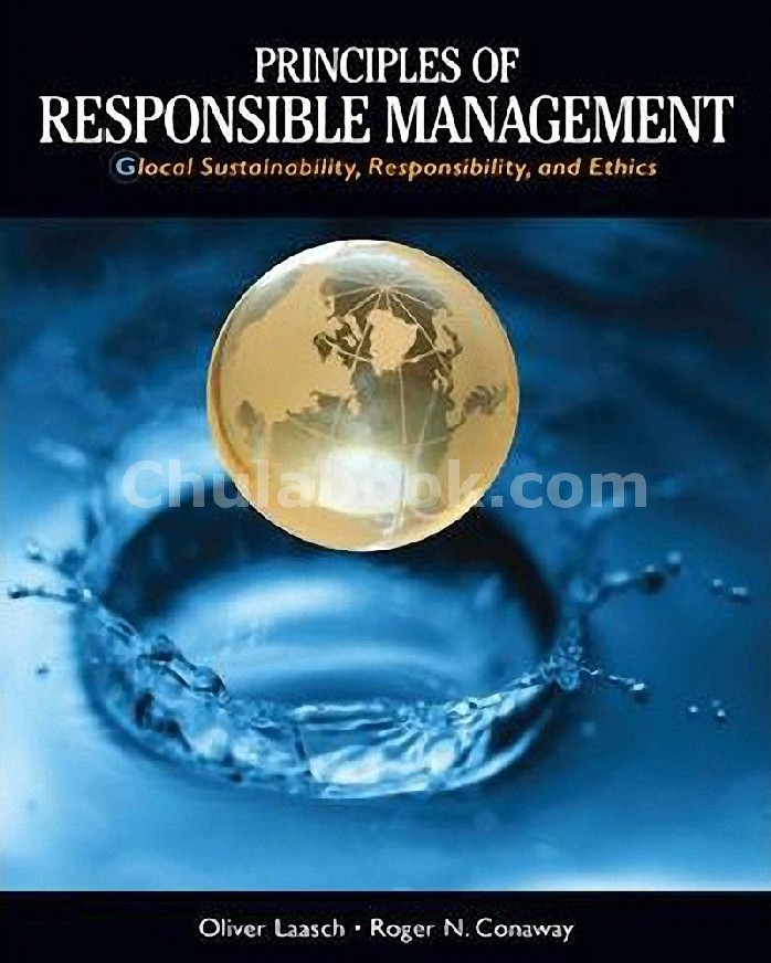 PRINCIPLES OF RESPONSIBLE MANAGEMENT : GLOBAL SUSTAINABILITY, RESPONSIBILITY, AND ETHICS