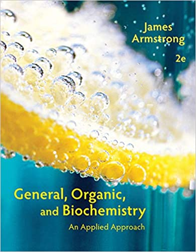 GENERAL, ORGANIC, AND BIOCHEMISTRY: AN APPLIED APPROACH (HC)