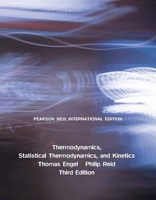 THERMODYNAMICS, STATISTICAL THERMODYNAMICS, & KINETICS (PNIE)