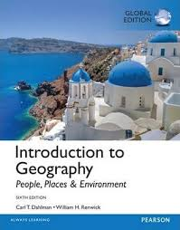 INTRODUCTION TO GEOGRAPHY: PEOPLE, PLACES, AND ENVIRONMENT (GLOBAL EDITION)
