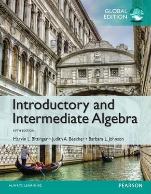 INTRODUCTORY AND INTERMEDIATE ALGEBRA (GLOBAL EDITION)