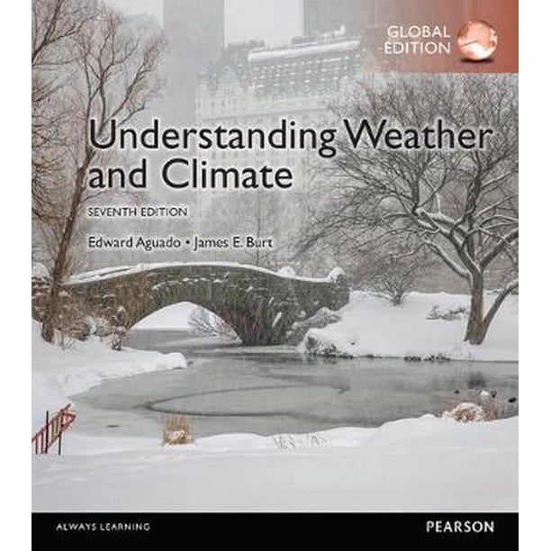 UNDERSTANDING WEATHER AND CLIMATE (GLOBAL EDITION)