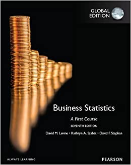 BUSINESS STATISTICS: A FIRST COURSE (GLOBAL EDITION)