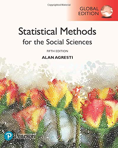 STATISTICAL METHODS FOR THE SOCIAL SCIENCES (GLOBAL EDITION)