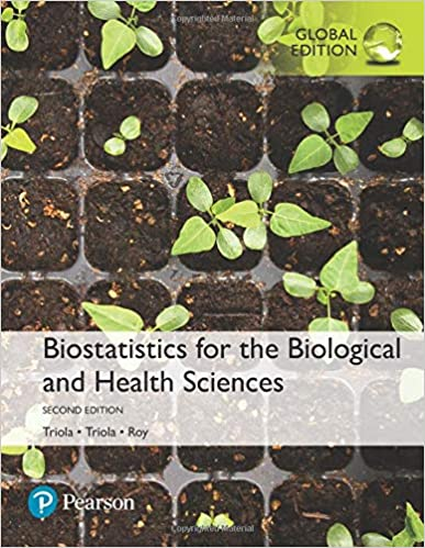 BIOSTATISTICS FOR THE BIOLOGICAL AND HEALTH SCIENCES (GLOBAL EDITION)