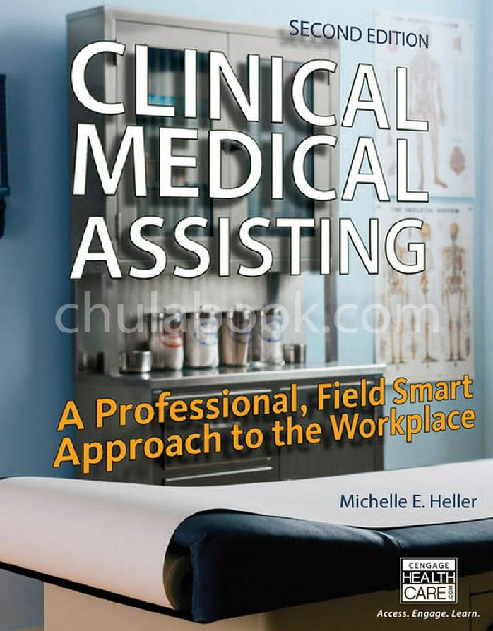 CLINICAL MEDICAL ASSISTING: A PROFESSIONAL, FIELD SMART APPROACH TO THE WORKPLACE (HC)