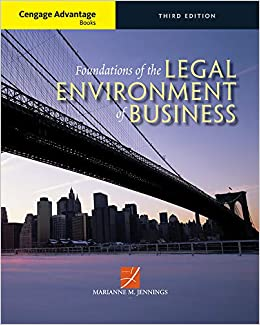 FOUNDATIONS OF THE LEGAL ENVIRONMENT OF BUSINESS (CENGAGE ADVANTAGE BOOKS)