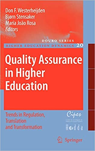 QUALITY ASSURANCE IN HIGHER EDUCATION: TRENDS IN REGULATION, TRANSLATION AND TRANSFORMATION