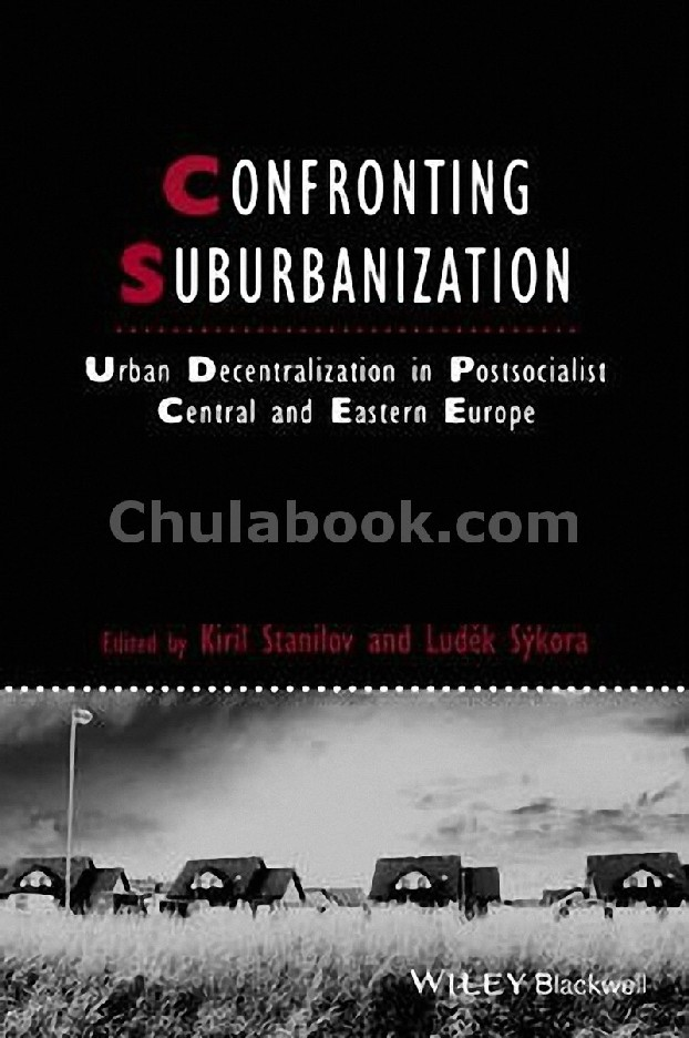 CONFRONTING SUBURBANIZATION - URBAN DECENTRALIZATION POSTSOCIALIST CENTRAL AND EASTERN EUROPE