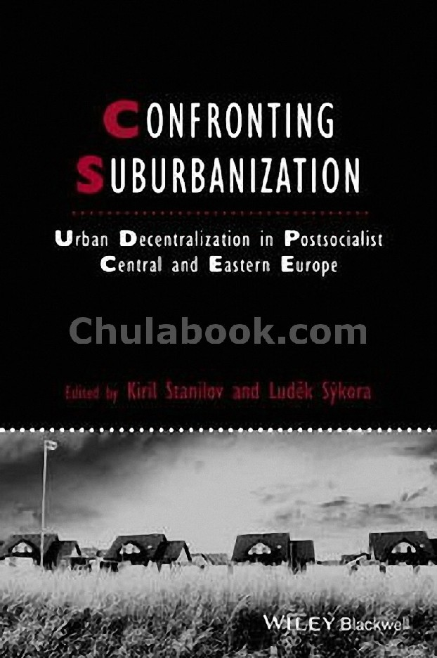 CONFRONTING SUBURBANIZATION - URBAN DECENTRALIZATION IN POSTSOCIALIST CENTRAL AND EASTERN EUROPE