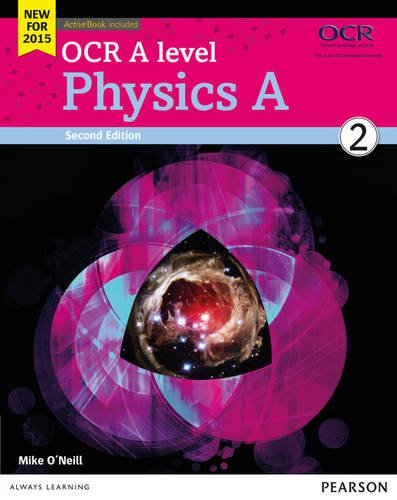OCR A LEVEL PHYSICS A STUDENT BOOK 2+ACTIVEBOOK (OCR GCE SCIENCE 2015)