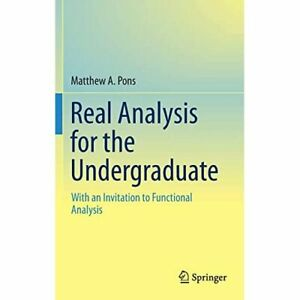 REAL ANALYSIS FOR THE UNDERGRADUATE: WITH AN INVITATION TO FUNCTIONAL ANALYSIS (HC)