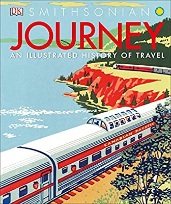 JOURNEY: AN ILLUSTRATED HISTORY OF TRAVEL (HC)