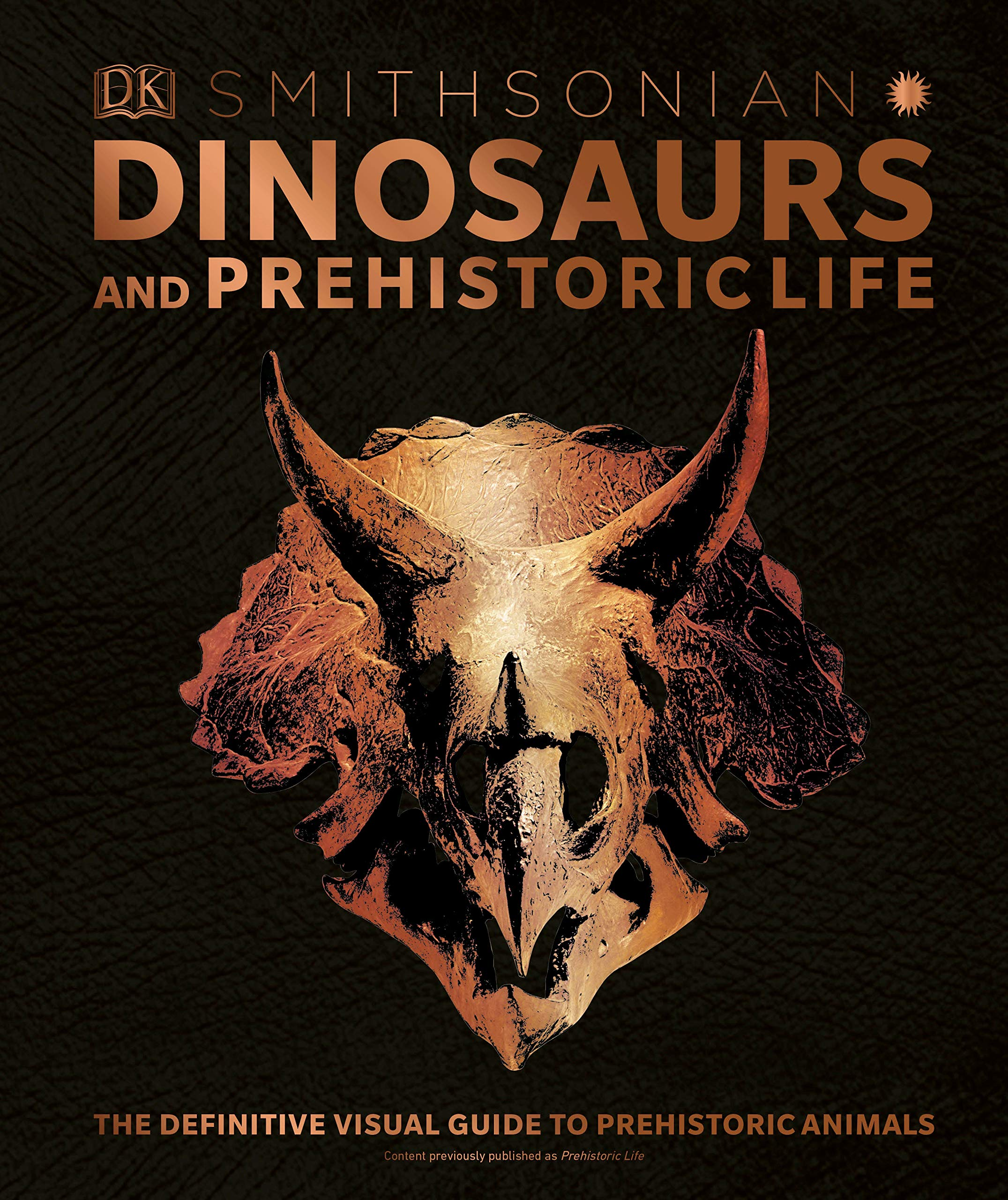 DINOSAURS AND PREHISTORIC LIFE: THE DEFINITIVE VISUAL GUIDE TO PREHISTORIC ANIMALS (HC)