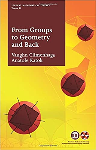 FROM GROUPS TO GEOMETRY AND BACK (STUDENT MATHEMATICAL LIBRARY VOLUME 81)