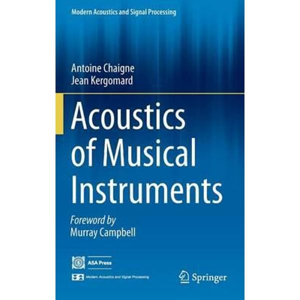 ACOUSTICS OF MUSICAL INSTRUMENTS (MODERN ACOUSTICS AND SIGNAL PROCESSING)