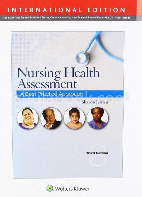 NURSING HEALTH ASSESSMENT: A BEST PRACTICE APPROACH (IE)