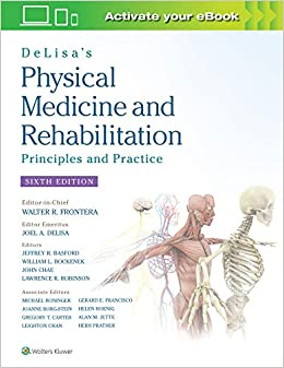 DELISA'S PHYSICAL MEDICINE AND REHABILITATION: PRINCIPLES AND PRACTICE (HC)