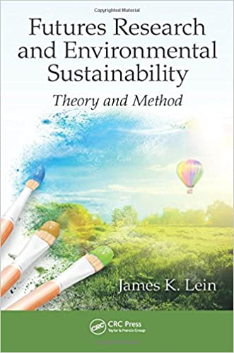 FUTURES RESEARCH AND ENVIRONMENTAL SUSTAINABILITY: THEORY AND METHOD (HC)