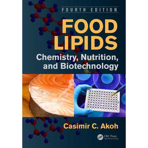 FOOD LIPIDS: CHEMISTRY, NUTRITION, AND BIOTECHNOLOGY