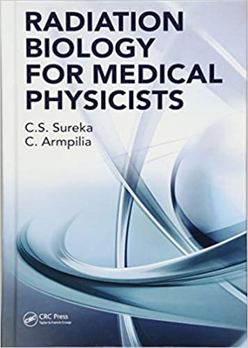 RADIATION BIOLOGY FOR MEDICAL PHYSICISTS (HC)