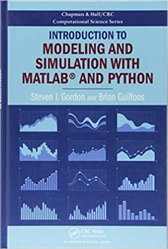 INTRODUCTION TO MODELING AND SIMULATION WITH MATLAB AND PYTHON (HC)