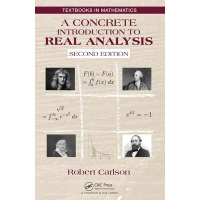 A CONCRETE INTRODUCTION TO REAL ANALYSIS (TEXTBOOKS IN MATHEMATICS) (HC)