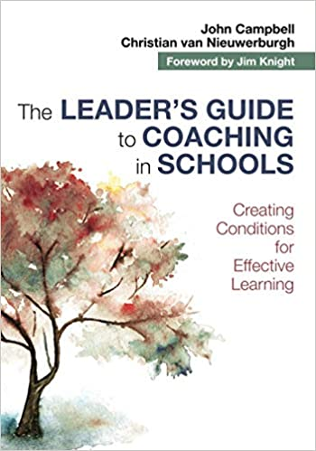 THE LEADER?S GUIDE TO COACHING IN SCHOOLS: CREATING CONDITIONS FOR EFFECTIVE LEARNING