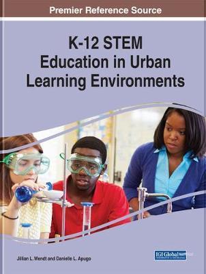 K-12 STEM EDUCATION IN URBAN LEARNING ENVIRONMENTS (HC)