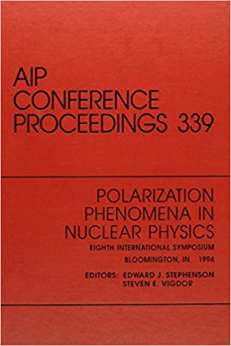 POLARIZATION PHENOMENA IN NUCLEAR PHYSICS:AIP CONFERENCE PROCEEDINGS 339 (HC)