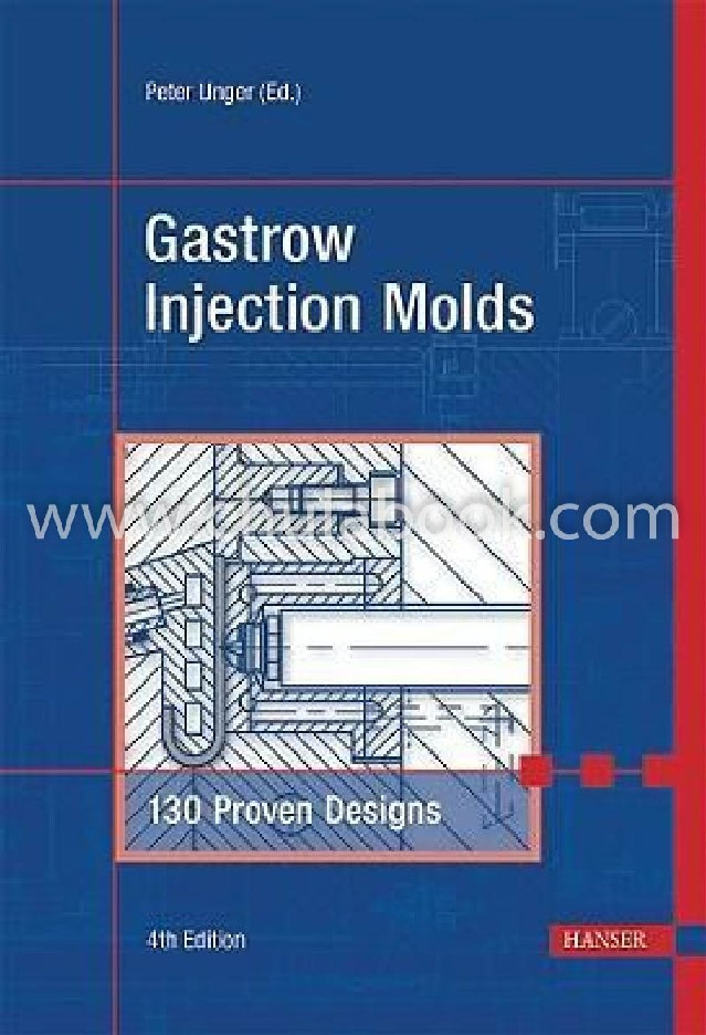 GASTROW INJECTION MOLDS: 130 PROVEN DESIGNS