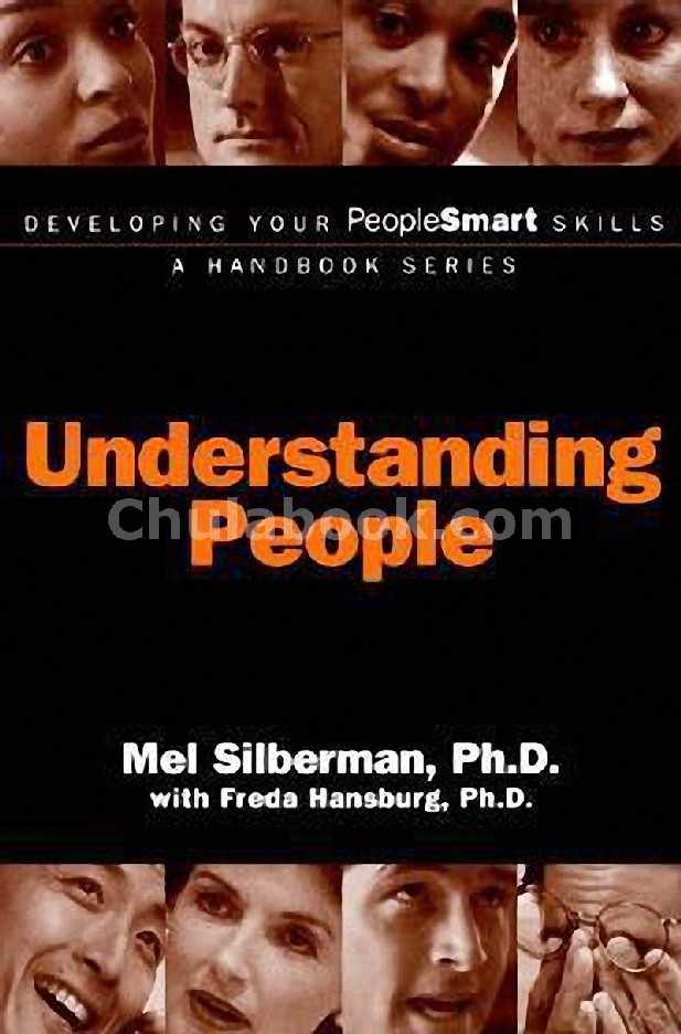 UNDERSTANDING PEOPLE: DEVELOPMENT YOUR PEOPLE SMART SKILLS A HANDBOOK SERIES